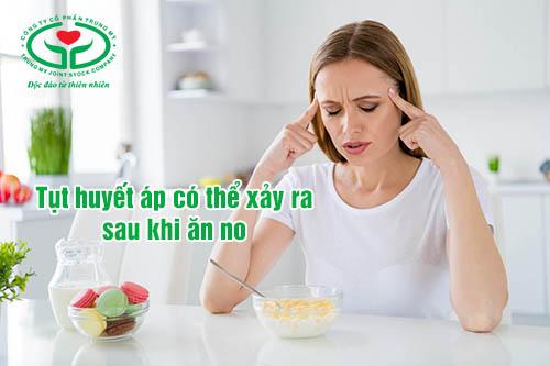 Ăn quá no cũng có thể là nguyên nhân tụt huyết áp đột ngột